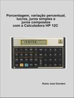 Porcentagem, Variação Percentual, Lucros, Juros Simples E Juros Compostos Com A Calculadora Hp 12 C