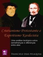Cristianismo Protestante E Espiritismo Kardecista