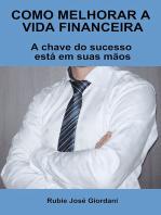 Como Melhorar A Vida Financeira