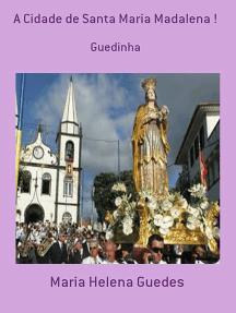 A Cidade De Santa Maria Madalena !