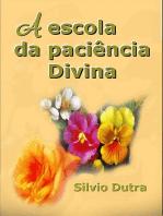 A Escola Da Paciência Divina