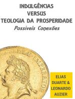 Indulgências Versus Teologia Da Prosperiade