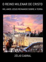 O Reino Milenar De Cristo