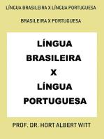 LÍngua Brasileira X LÍngua Portuguesa