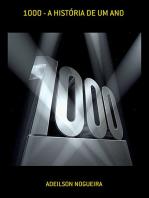 1000 A HistÓria De Um Ano