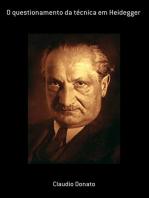 O Questionamento Da Técnica Em Heidegger