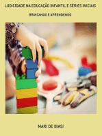 Ludicidade Na EducaÇÃo Infantil E SÉries Iniciais