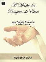 A Missão Dos Discípulos De Cristo