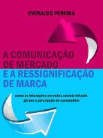 A ComunicaÇÃo De Mercado E A RessignificaÇÃo De Marca