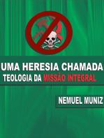 Uma Heresia Chamada Teologia Da Missão Integral