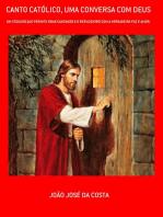 Canto CatÓlico, Uma Conversa Com Deus