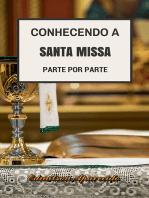 Conhecendo A Santa Missa