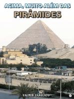 Acima, Muito AlÉm Das PirÂmides