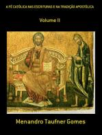 A FÉ CatÓlica Nas Escrituras E Na TradiÇÃo ApostÓlica