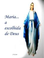 Maria... A Escolhida De Deus
