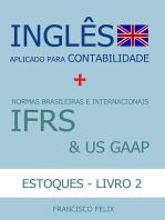 InglÊs Aplicado Para Contabilidade + Normas Brasileiras E Internacionais Ifrs & Us Gaap (Livro 2 Estoques)