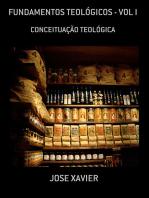 Fundamentos TeolÓgicos Vol I
