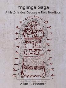 Ynglinga Saga. A História Dos Deuses E Reis Nórdicos.
