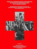 Práticas E Representações Fotográficas Do Serviço De Saúde Brasileiro Na Ii Guerra Mundial