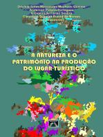A Natureza E O PatrimÔnio Na ProduÇÃo Do Lugar TurÍstico