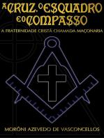 A Cruz, O Esquadro E O Compasso