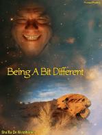 Being A Bit Different