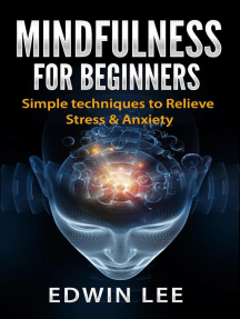 Mindfulness for Beginners: Simple Techniques to Relieve Stress and Anxiety
