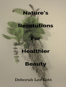 Nature's Resolutions For Healthier Beauty