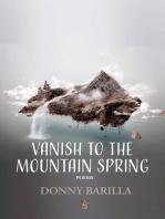 Vanish to the Mountain Spring