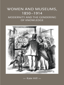Women and museums 1850–1914: Modernity and the gendering of knowledge