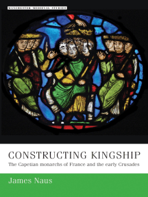 Constructing kingship: The Capetian monarchs of France and the early Crusades
