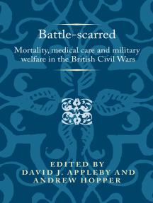Battle-scarred: Mortality, medical care and military welfare in the British Civil Wars