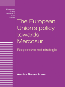 The European Union's policy towards Mercosur: Responsive not strategic