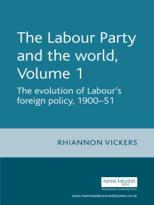 The Labour Party and the world, volume 1