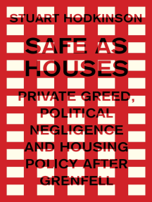 Safe as houses: Private greed, political negligence and housing policy after Grenfell