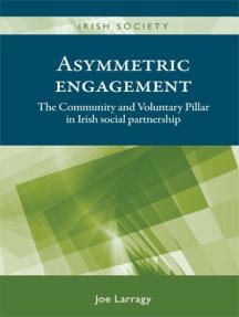 Asymmetric engagement: The Community and Voluntary Pillar in Irish social partnership