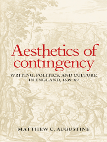 Aesthetics of contingency: Writing, politics, and culture in England, 1639–89