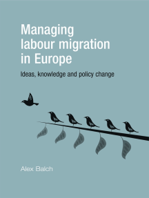 Managing labour migration in Europe: Ideas, knowledge and policy change