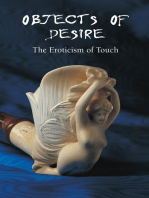 Objects of Desire - The Eroticism of Touch
