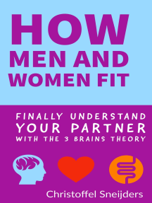 How Men and Women Fit: Finally Understand Your Partner with the 3 Brains Theory