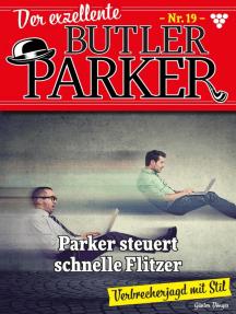 Der exzellente Butler Parker 19 – Kriminalroman: Parker steuert schnelle Flitzer