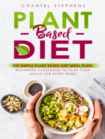 Plant-Based DietThe Simple Plant Base Diet Meal Plan: Beginners Cookbook to Plan Your Meals for Every Week