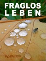 Fraglos LEBEN: 55 Großartige Gedichte 2015-2019 inkl. 103.-108.E.S.