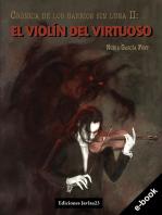El violín del virtuoso: Crónica de los barrios sin luna II