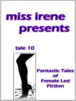 Miss Irene Presents - Tale 10