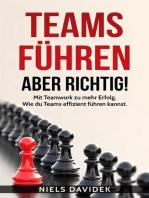 Teams Führen – aber Richtig!