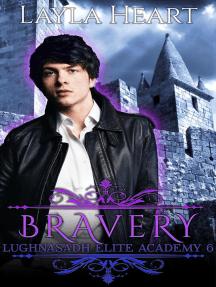 Bravery: Lughnasadh Elite Academy, #6