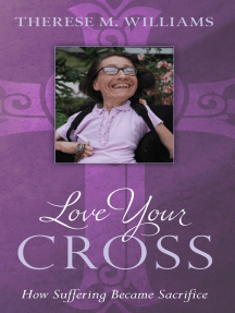 Love Your Cross: How Suffering Becomes Sacrifice
