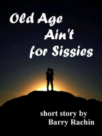 Old Age Ain't for Sissies