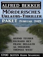 Mörderisches Urlaubs-Thriller Paket Februar 2019 – 1700 Seiten Krimi Spannung